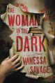 The Woman in the Dark - Vanessa Savage