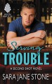Serving Trouble: A Second Shot Novel - Sara Jane Stone