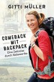 Comeback mit Backpack: Eine Zeitreise durch Südamerika - Gitti Müller