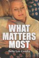 What Matters Most - Bette Lee Crosby