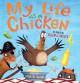 My Life as a Chicken - Ellen A. Kelley, Michael Slack