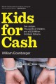 Kids for Cash: Two Judges, Thousands of Children, and a $2.6 Million Kickback Scheme - William Ecenbarger