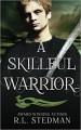 A Skillful Warrior (SoulNecklace Stories) (Volume 2) - R.L. Stedman