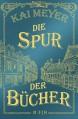 Die Spur der Bücher: Roman - Kai Meyer