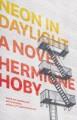 Neon in Daylight - Hoby, Hermione