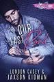 Our Last Road (A St. Skin Novel): a new adult second chance romance novel - London Casey, Jaxson Kidman, Karolyn James