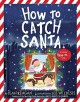 How to Catch Santa - Jean Reagan, Lee Wildish
