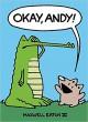 Okay, Andy! (Jump-Into-Chapters) - Maxwell Eaton, Maxwell Eaton