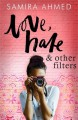 Love, Hate and Other Filters - Samira Ahmed