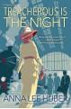 Treacherous Is the Night - Anna Lee Huber