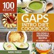 GAPS Introduction Diet Cookbook: 100 Delicious & Nourishing Recipes for Stages 1 to 6 - Andre Parker