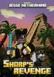 Sharp's Revenge: A Children's Survival Unofficial Minecraft Book (Unofficial Minecraft Short Stories 1) - Jesse Nethermind