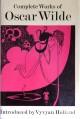 The Complete Works of Oscar Wilde - Oscar Wilde, Vyvyan Holland