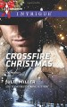 Crossfire Christmas (Harlequin IntrigueThe Precinct) - Julie Miller