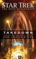 Star Trek: The Next Generation: Takedown - John Jackson Miller