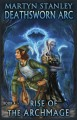 Rise of the Archmage (Deathsworn Arc Book 4) - Jack Pedley, Martyn Stanley, Isis Sousa