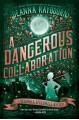 A Dangerous Collaboration - Deanna Raybourn