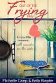 Out of the Frying Pan - A cozy little romance ... with murder on the side. - Kelly Klepfer, Michelle Griep