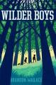 Wilder Boys - Brandon Wallace