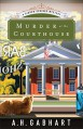 Murder at the Courthouse - A.H. Gabhart