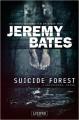 Suicide Forest: Horrorthriller (Die beängstigendsten Orte der Welt) - Jeremy Bates, Andreas Schiffmann