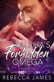 The Alpha's Forbidden Omega - Rebecca James