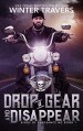 Drop a Gear and Disappear (Kings of Vengeance MC #1) - Winter Travers