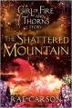The Shattered Mountain: A Girl of Fire and Thorns Novella - Rae Carson