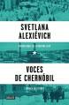 Voces de Chernóbil (Voices from Chernobyl) (Spanish Edition) - Svetlana Alexievich