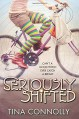 Seriously Shifted - Tina Connolly