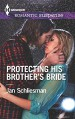 Protecting His Brother's Bride (Harlequin Romantic Suspense) - Jan Schliesman