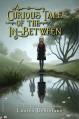 A Curious Tale of the In-Between - Lauren DeStefano
