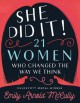 She Did It! 21 Women Who Changed the Way We Think - Emily Arnold McCully