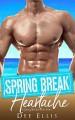 Spring Break Heartache (Spring Breakers) - Dee Ellis