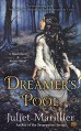 Dreamer's Pool: A Blackthorn & Grim Novel - Juliet Marillier