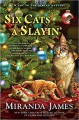 Six Cats a Slayin' (Cat in the Stacks Mystery) - Miranda James