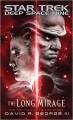 The Long Mirage (Star Trek: Deep Space Nine) - David R. George III