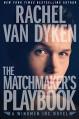 The Matchmaker's Playbook [Kindle in Motion] (Wingmen Inc. 1) - Rachel Van Dyken