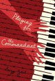 Playing for the Commandant[PLAYING FOR THE COMMANDANT][Hardcover] - SuzyZail