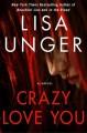 Crazy Love You - Lisa Unger