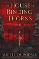 The House of Binding Thorns (A Dominion of the Fallen Novel) - Aliette de Bodard