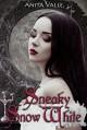 Sneaky Snow White (Dark Fairy Tale Queen Series Book 2) - Anita Valle