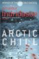 Arctic Chill - Arnaldur Indriðason, Bernard Scudder, Victoria Cribb