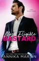 Most Eligible Bastard: an enemies-to-lovers romantic comedy - Annika Martin