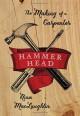 Hammer Head: The Making of a Carpenter - Nina MacLaughlin