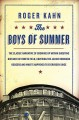 The Boys of Summer: The Classic Narrative of Growing Up Within Shouting Distance of Ebbets Field, Covering the Jackie Robinson Dodgers, and What's Happened to Everybody Since - Roger Kahn, Phil Gigante