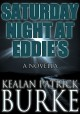 Saturday Night at Eddie's - Kealan Patrick Burke