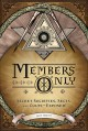 Members Only: Secret Societies, Sects, and Cults Exposed! - Julie Tibbott
