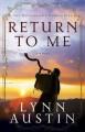 Return to Me (The Restoration Chronicles Book #1) - Lynn Austin