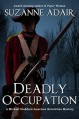 Deadly Occupation: A Michael Stoddard American Revolution Mystery (Michael Stoddard American Revolution Mysteries Book 1) - Suzanne Adair
